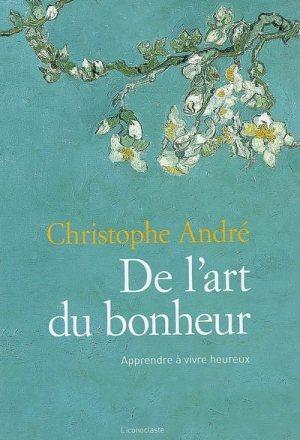 de-l-art-du-bonheur-Christophe-andré