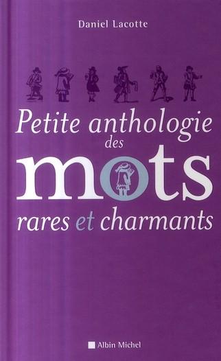petite-anthologie-des-mots-rares-et-charmants-Daniel-lacotte