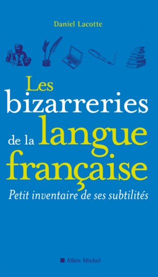 Les-bizarreries-de-la-langue-française-daniel-Lacotte