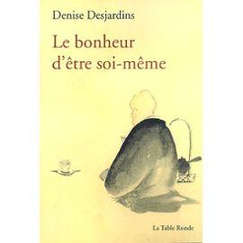 Desjardins-Denise-Le-Bonheur-D-etre-Soi-Meme-Livre
