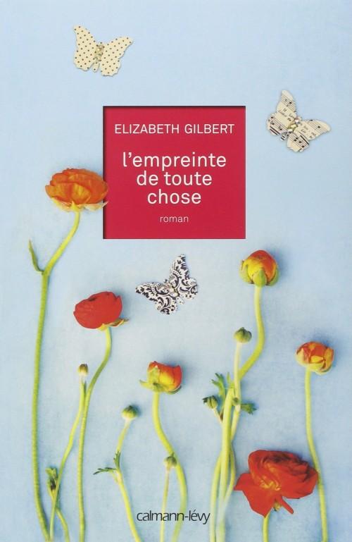 l'empreinte-de-toute-chose-Elizabeth.Gilbert