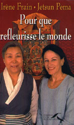 Irene frain-jetsun pema-pour-que-refleurisse-le-monde-première-de-couverture