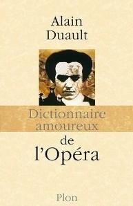 dictionnaire-amoureux-de-l-opéra-Alain-Duault