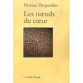 Desjardins-Denise-Les-Noeuds-Du-Coeur-Livre-