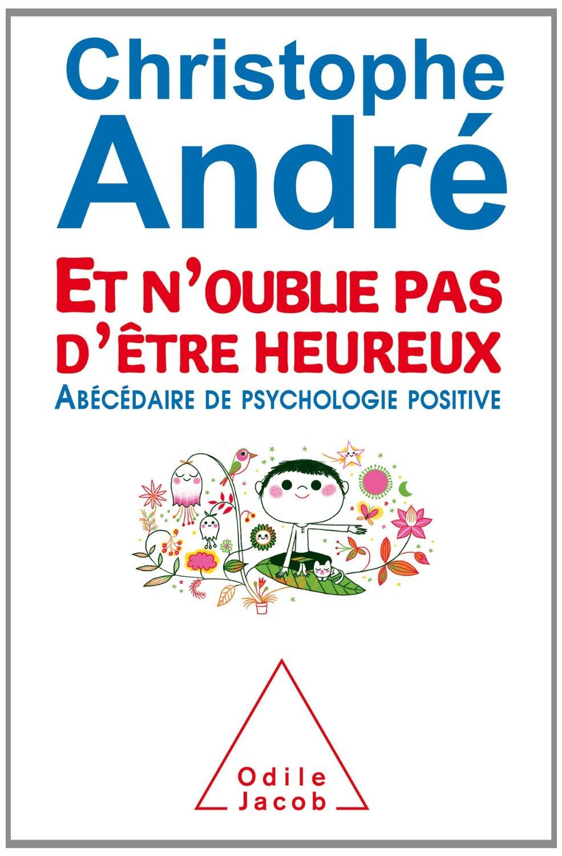 christophe-André-n-oublie-pas-d-être-heureux
