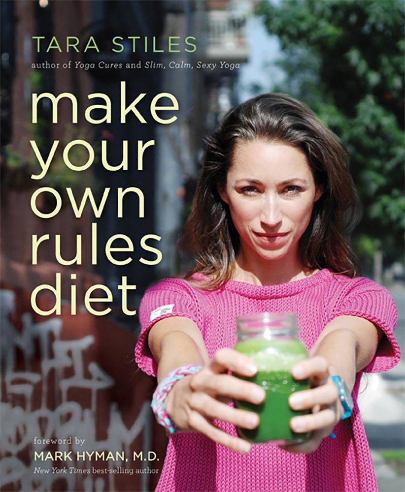 tara-stiles-make-your-own-rules-diet